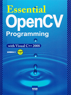 Essential OpenCV Programming with Visual C++ 2008
